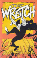 Wretch: Wretch Volume 3: Cradle To Grave Cradle to Grave v. 3 (Paperback)