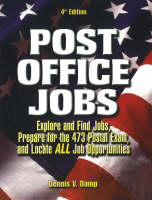 Post Office Jobs: Explore and Find Jobs, Prepare for the 473 Postal Exam, and Locate ALL Job Opportunities (Paperback)