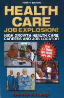Health Care Job Explosion: High Growth Health Care Careers and Job Locator (Paperback)