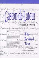 Gaston de Latour: The Revised Text - British Authors S. No.10 (Hardback)