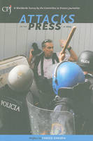 Attacks on the Press in 2009: A Worldwide Survey by the Committee to Protect Journalists (Paperback)