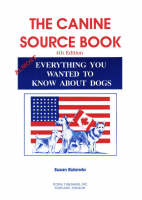 Canine Source Book: Almost Everything You Always Wanted to Know About Dogs (Hardback)