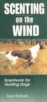 Scenting on the Wind: Scentwork for Hunting Dogs (Paperback)