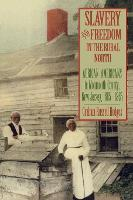 Slavery and Freedom in the Rural North: African Americans in Monmouth County, New Jersey, 1665-1865 (Paperback)