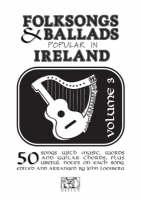 Folk Songs and Ballads Popular in Ireland: v. 3