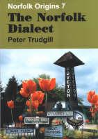 The Norfolk Dialect - Norfolk Origins v. 7 (Paperback)