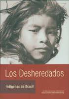 Los Desheredados: Indigenas de Brasil (Paperback)