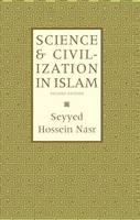 Science and Civilisation in Islam (Hardback)