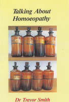Talking About Homoeopathy (Paperback)