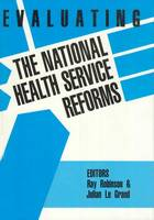 Evaluating the NHS Reforms (Paperback)