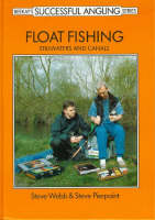 Float Fishing: Stillwater and Canals - Successful Fishing S. (Hardback)