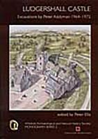 Ludgerhall Castle, Wiltshire: A Report on the Excavations by Peter Addyman, 1964-1972 (Paperback)