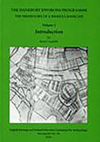 The Danebury Environs Programme: The Prehistory of a Wessex Landscape, Volume 1, Introduction - Oxford University School of Archaeology Monograph 48 (Hardback)