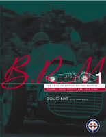 BRM: Front Engined Cars, 1945-60 v.1: The Saga of British Racing Motors (Hardback)