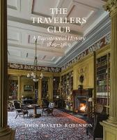 The Travellers Club: A Bicentennial History 1819-2019 (Hardback)