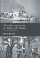 River-class Frigates and the Battle of the Atlantic (Paperback)