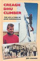 Creagh Dhu Climber: The Life and Times of John Cunningham (Hardback)