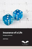 Insurance of a Life: Principles and Practice (Paperback)