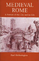Medieval Rome: A Portrait of the City and Its Life (Paperback)