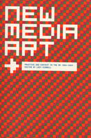 New Media Art: Practice and Context in the Uk 1994-2004 (Paperback)