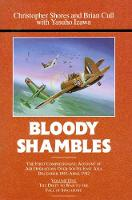 Bloody Shambles: Volume One: The Drift to War to the Fall of Singapore (Hardback)