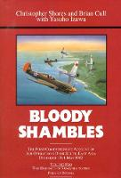 Bloody Shambles: Volume Two: The Defence of Sumatra to the Fall of Burma (Hardback)