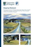Stepping Westward: The Inaugural Lectures of Professor Nigel Leask and Professor Alan Riach, University of Glasgow (Paperback)