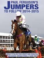 Paul Ferguson's Jumpers to Follow 2014-2015 (Paperback)