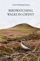 Birdwatching Walks in Gwent (Paperback)