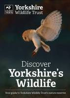 Discover Yorkshire's Wildlife (Paperback)