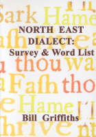 North East Dialect: Survey and Word List (Paperback)
