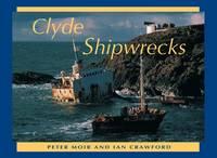 Clyde Shipwrecks - Scottish Shipwrecks (Hardback)