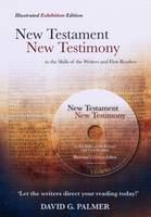 New Testament: New Testimony: To the Skills of the Writers and First Readers