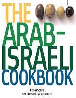 The Arab-Israeli Cookbook: The Recipes (Paperback)