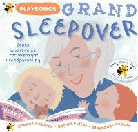 Playsongs Grand Sleepover: Songs and rhymes for overnight grandparenting - Grand Playsongs