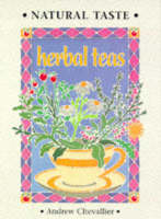 Natural Taste Herbal Teas: A Guide for Home Use (Paperback)