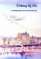 Orkney by Air: A Photographic Journey Through Time (Paperback)