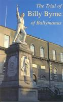 The Trial of Billy Byrne of Ballymanus (Paperback)