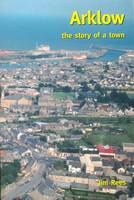Arklow: The Story of a Town (Paperback)