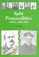 Split Personalities: Arklow 1895-1892 (Hardback)