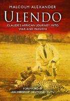 Ulendo: Claude's African Journey into War and Passion (Hardback)