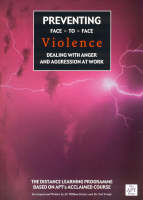 Preventing Face-to-face Violence: Dealing with Anger and Aggression at Work (Paperback)