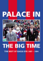 """Palace in the Big Time: The Best of """"Eagle Eye"""" 1987-1994 (Paperback)"""