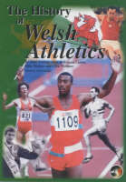 History of Welsh Athletics: Volume 1 (Narrative) and Volume 2 (Statistics) (Hardback)