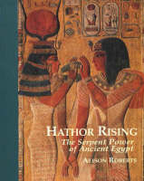 Hathor Rising: The Secret Power of Ancient Egypt (Paperback)