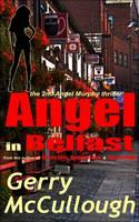 Angel in Belfast: The 2nd Angel Murphy Thriller - Angel Murphy Thriller Series 2 (Paperback)