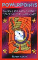Powerpoints: Secret Rulers & Hidden Forces in the Landscape (Paperback)
