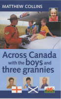 Across Canada with the Boys and Three Grannies (Paperback)