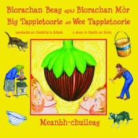 Biorachan Beag Agus Biorachan Mor - Big Tappietoorie an Wee Tappietoorie: Sgeulachd an Gaidhlig is Albais - a Story in Gaelic and Scots (Paperback)