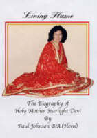 Living Flame: The Biography of Holy Mother Starlight Devi (Paperback)